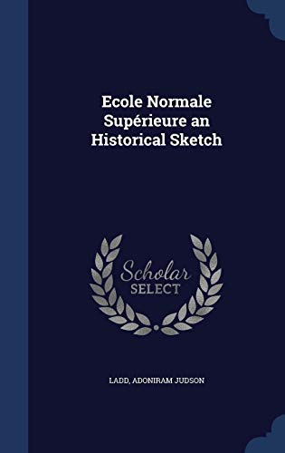 9781298868411: Ecole Normale Supérieure an Historical Sketch