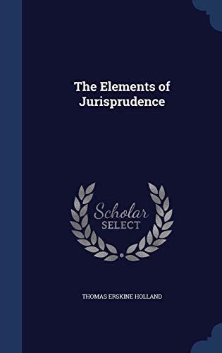 9781298869661: The Elements of Jurisprudence