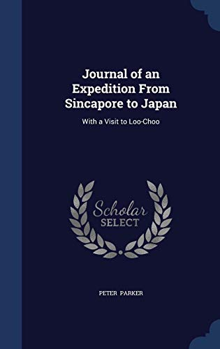 9781298870179: Journal of an Expedition From Sincapore to Japan: With a Visit to Loo-Choo