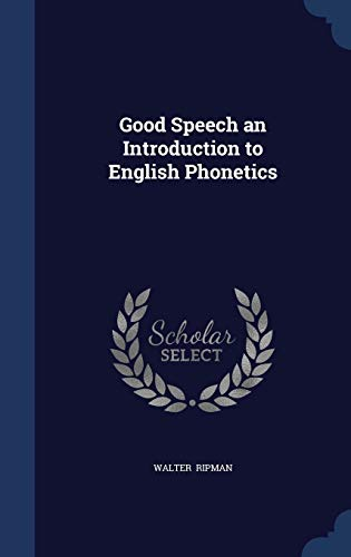 9781298870995: Good Speech an Introduction to English Phonetics