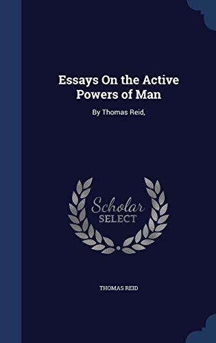 9781298873613: Essays On the Active Powers of Man: By Thomas Reid,