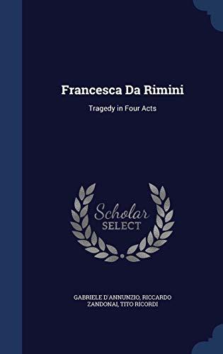 9781298874030: Francesca Da Rimini: Tragedy in Four Acts