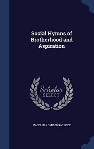9781298874412: Social Hymns of Brotherhood and Aspiration