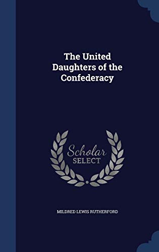9781298874603: The United Daughters of the Confederacy