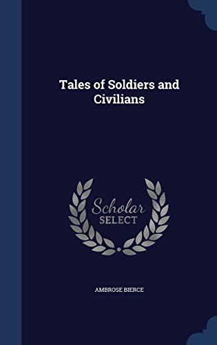 9781298876157: Tales of Soldiers and Civilians