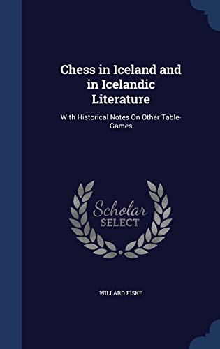 9781298879387: Chess in Iceland and in Icelandic Literature: With Historical Notes On Other Table-Games