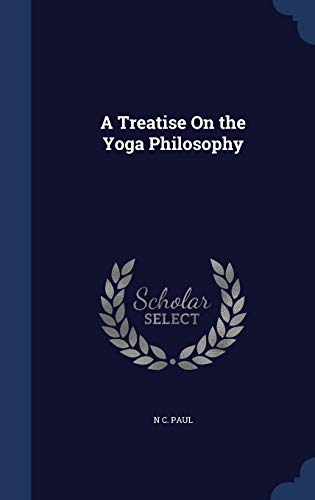 9781298880345: A Treatise On the Yoga Philosophy