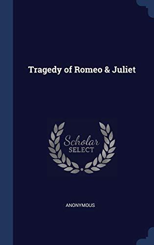 9781298880802: Tragedy of Romeo & Juliet