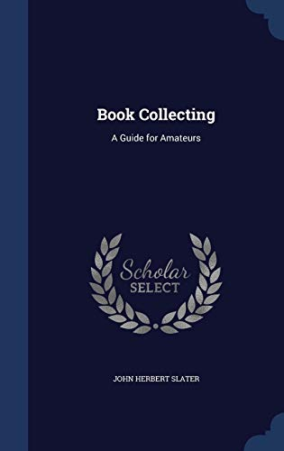 9781298881892: Book Collecting: A Guide for Amateurs