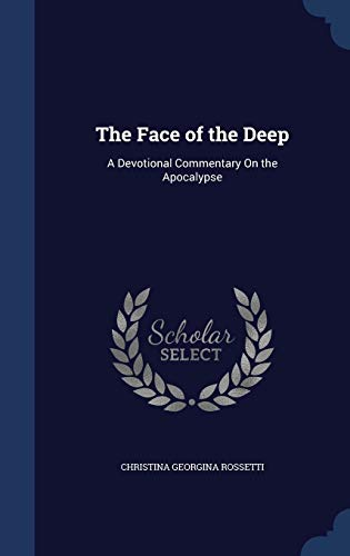 9781298884503: The Face of the Deep: A Devotional Commentary On the Apocalypse