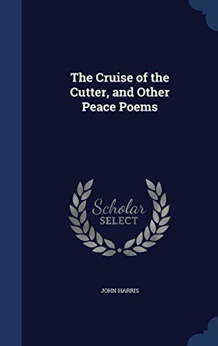 9781298885234: The Cruise of the Cutter, and Other Peace Poems