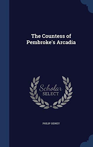9781298885456: The Countess of Pembroke's Arcadia