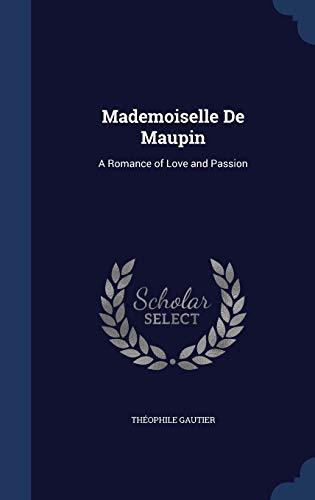 9781298885623: Mademoiselle De Maupin: A Romance of Love and Passion