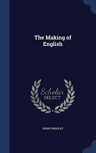 9781298886170: The Making of English