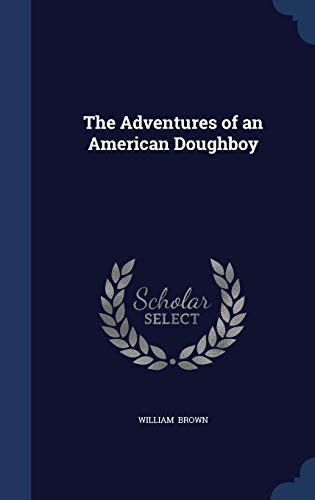 9781298888686: The Adventures of an American Doughboy