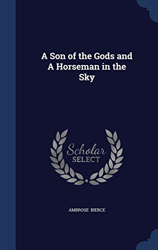 9781298890269: A Son of the Gods and A Horseman in the Sky