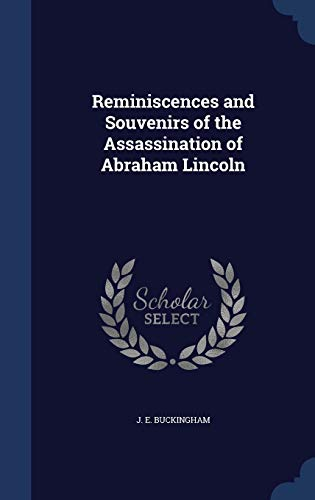 9781298890443: Reminiscences and Souvenirs of the Assassination of Abraham Lincoln