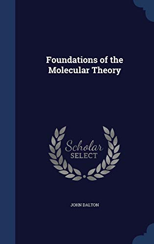 9781298891471: Foundations of the Molecular Theory