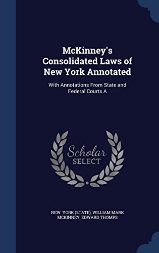 McKinney's Consolidated Laws of New York Annotated: York (State), William