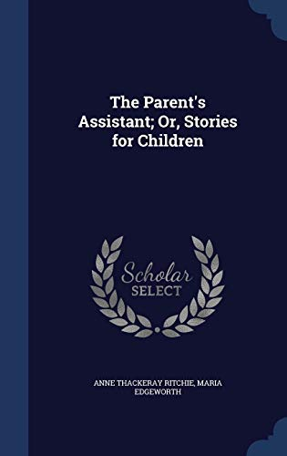 9781298892751: The Parent's Assistant; Or, Stories for Children