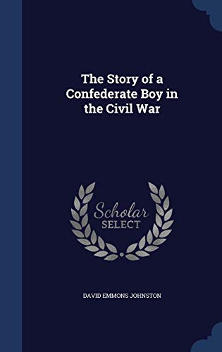9781298893246: The Story of a Confederate Boy in the Civil War