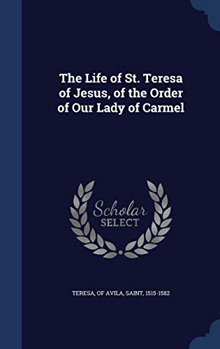 9781298894588: The Life of St. Teresa of Jesus, of the Order of Our Lady of Carmel