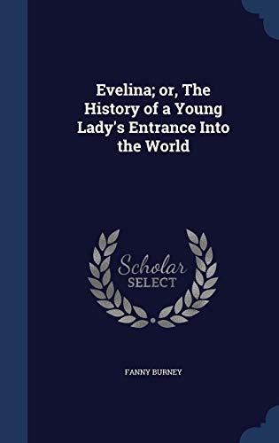 9781298896209: Evelina; or, The History of a Young Lady's Entrance Into the World