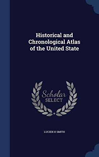 9781298896223: Historical and Chronological Atlas of the United State