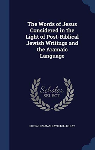 9781298903099: The Words of Jesus Considered in the Light of Post-Biblical Jewish Writings and the Aramaic Language