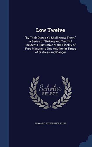 Low Twelve: By Their Deeds Ye Shall: Edward Sylvester Ellis