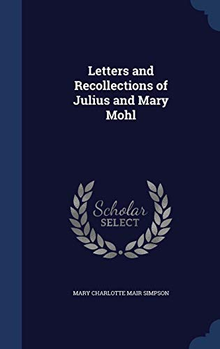9781298906878: Letters and Recollections of Julius and Mary Mohl