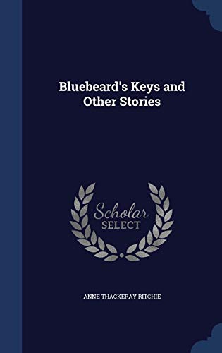 9781298907240: Bluebeard's Keys and Other Stories