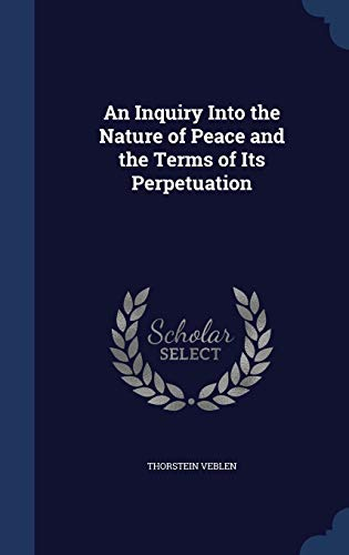 9781298908841: An Inquiry Into the Nature of Peace and the Terms of Its Perpetuation