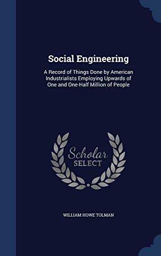 9781298910042: Social Engineering: A Record of Things Done by American Industrialists Employing Upwards of One and One-Half Million of People