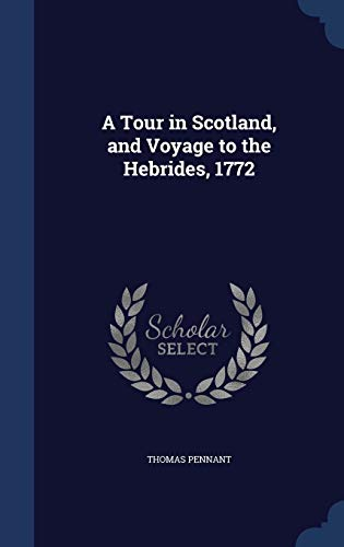 9781298910134: A Tour in Scotland, and Voyage to the Hebrides, 1772