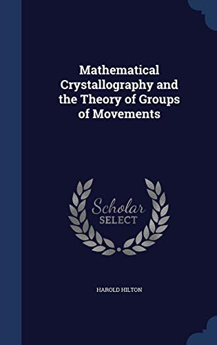 9781298910608: Mathematical Crystallography and the Theory of Groups of Movements
