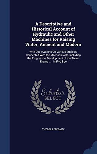 A Descriptive and Historical Account of Hydraulic: Ewbank, Thomas