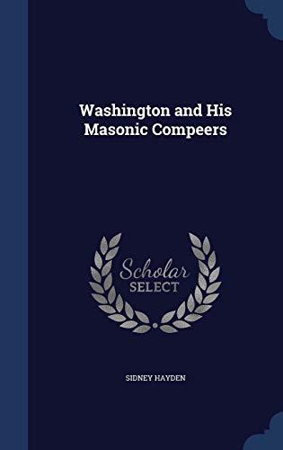 9781298914149: Washington and His Masonic Compeers