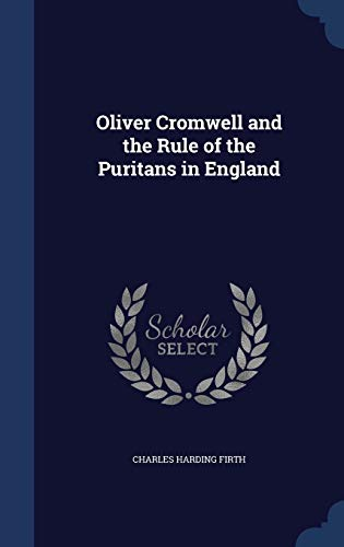 9781298914262: Oliver Cromwell and the Rule of the Puritans in England