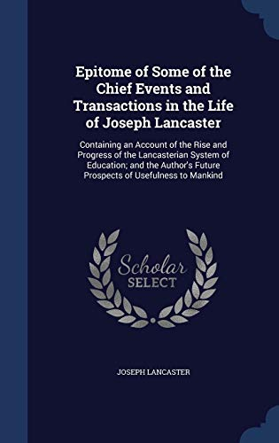 Epitome of Some of the Chief Events: Joseph Lancaster