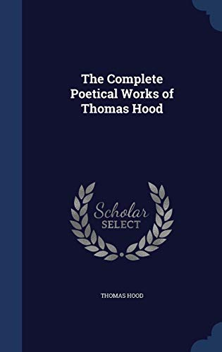 9781298920744: The Complete Poetical Works of Thomas Hood