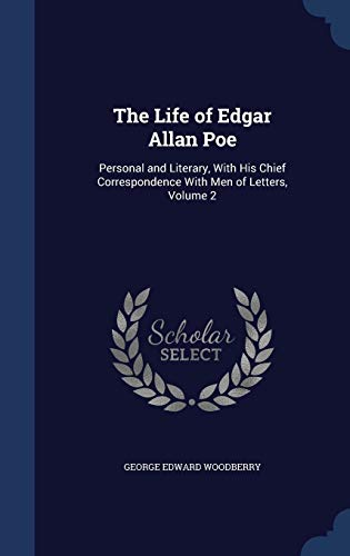 9781298921352: The Life of Edgar Allan Poe: Personal and Literary, With His Chief Correspondence With Men of Letters, Volume 2