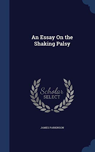 9781298923806: An Essay On the Shaking Palsy