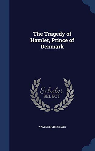 9781298923943: The Tragedy of Hamlet, Prince of Denmark