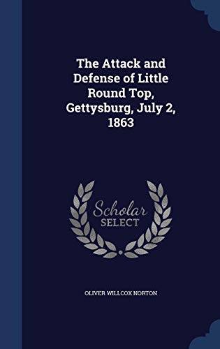 9781298924193: The Attack and Defense of Little Round Top, Gettysburg, July 2, 1863