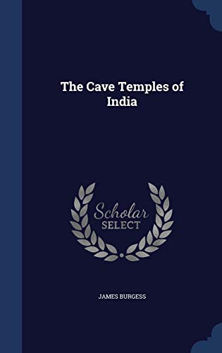 The Cave Temples of India: Burgess, James