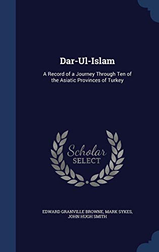 9781298929150: Dar-Ul-Islam: A Record of a Journey Through Ten of the Asiatic Provinces of Turkey