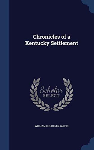 9781298931153: Chronicles of a Kentucky Settlement
