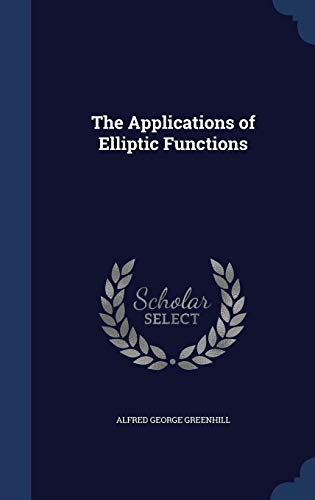 9781298932174: The Applications of Elliptic Functions