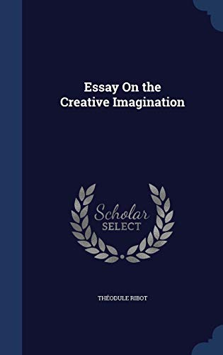 9781298934628: Essay On the Creative Imagination